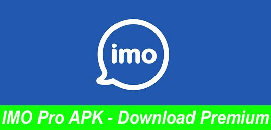 Imo pro apk download premium app for Android
